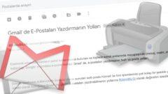 Gmail' de E-Postaları Yazdırmanın Yolları