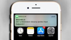 iOS ' ta Bildirimlerin Gösteriş Şekilleri Nasıl Değiştirilir?