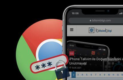 iPhone' da Chrome ile Kaydedilen Şifreleri Görme