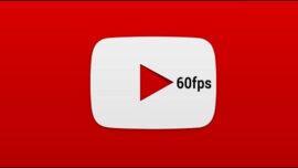 Youtube' un 60fps Desteği Mobilde Hayata Geçti